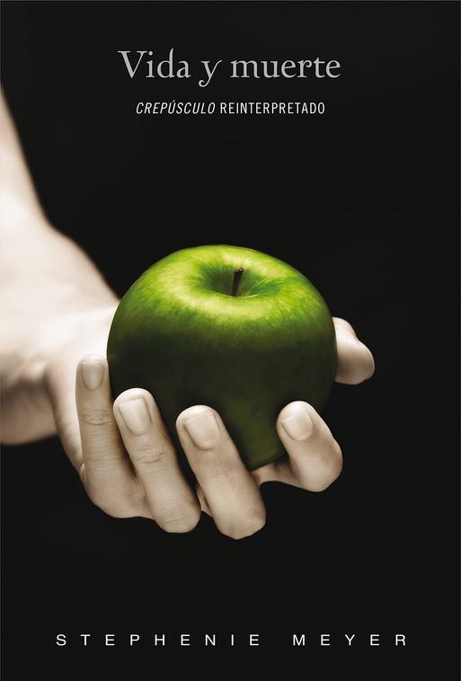 Vida y muerte Stephenie Meyer