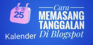Cara Memasang Tanggalan Di Blogspot