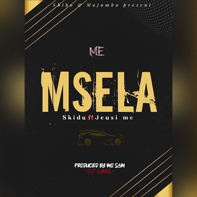 AUDIO    SKIDU X JEUSI MC  - MI MSELA   DOWNLOAD NOW