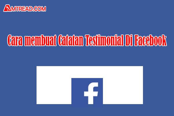 Cara Membuat Testimonial Di Facebook