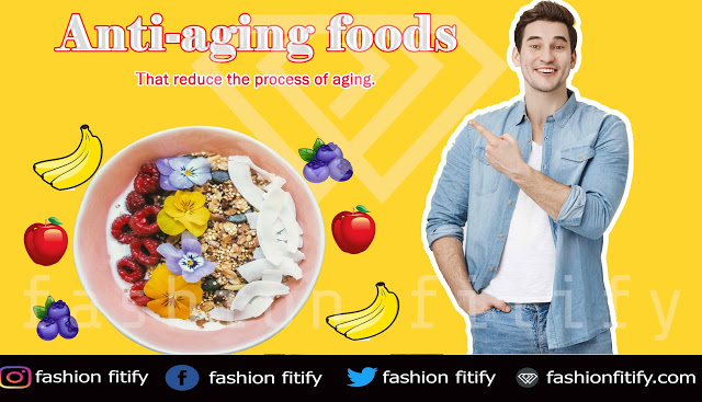 Anti-aging fruits | These fruits reduce the process of aging | The secret of aging | fashionfitify