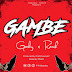 Exclusive Audio | Gosby X Remih - GAMBE (New Music Mp3)