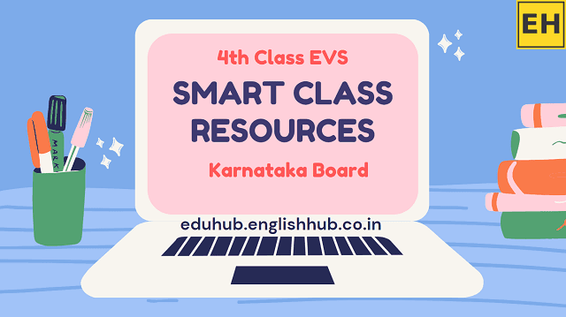 Smart Class Resources of 4th Class EVS Lessons | PDFs and PPTs | Karnataka Board
