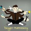 Ingin Jadi Blogger? Jadilah Blogger Multitasking