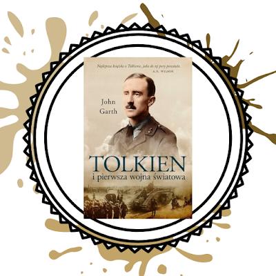 Tolkien i pierwsza wojna światowa. U progu Śródziemia- John Garth