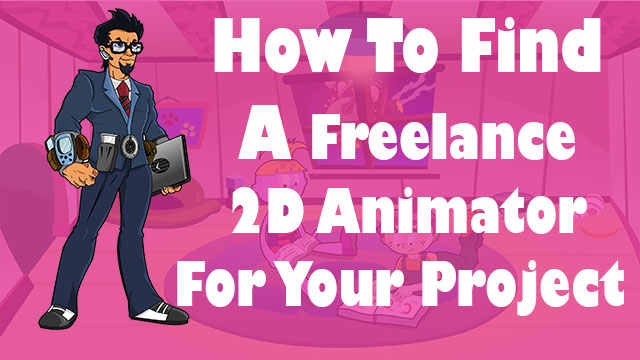 How-to-Hire-Freelance-2D-Animator-for-your-Project