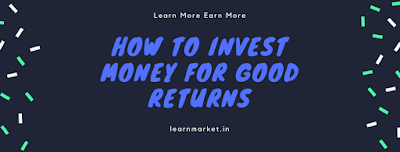 how to invest money for good returns