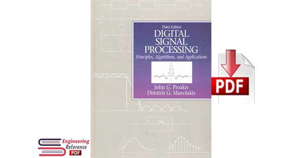 Digital Signal Processing: Principles, Algorithms and Applications 3rd Edition by John G. Proakis, Dimitris K Manolakis