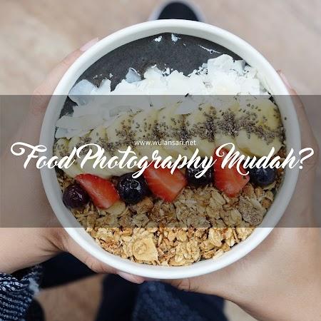 Food Photography Mudah? Hmmm