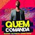 DJ Chad, DJ Tárico & Mano Tsotsi - Quem Comanda | [DOWNLOAD]