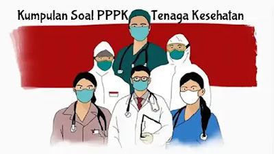 Soal PPPK (P3K) Tenaga Kesehatan