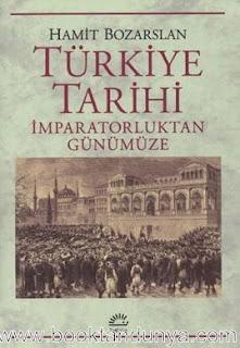 Hamit Bozarslan - İmparatorluktan Günümüze Türkiye Tarihi