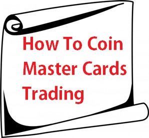 How to Coin Master Cards Trading