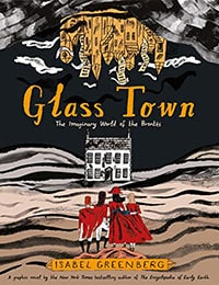 Glass Town: The Imaginary World of the Brontës Comic