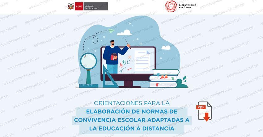 MINEDU: Cartilla de orientaciones para elaboración de normas de convivencia escolar en el marco de la educación a distancia 2021 [DESCARGAR .PDF]