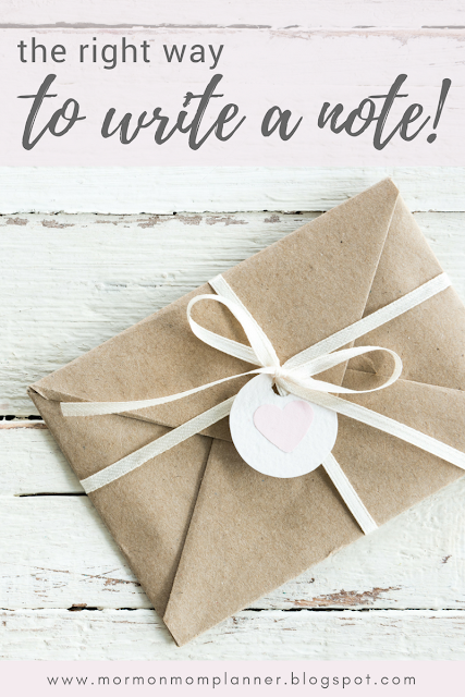 Blog post about the right way to write a note. Let people know you care enough to handwrite a note or card for them! www.mormommomplanner.blogspot.com