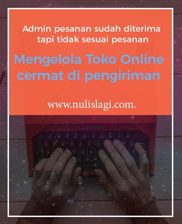 Pelajaran Mengelola Toko Online cermat di Pengiriman