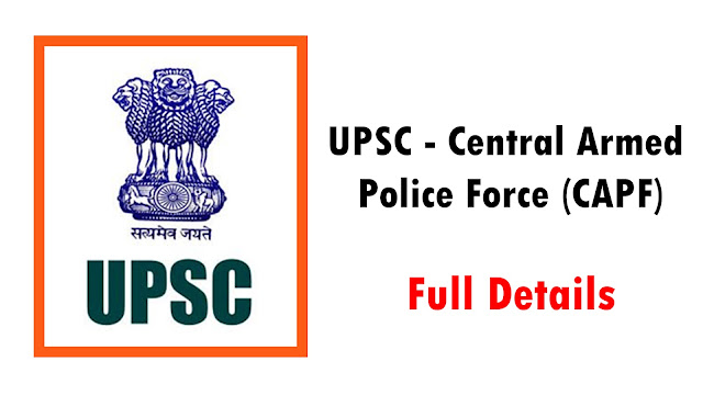 UPSC - Central Armed Police Force (CAPF)