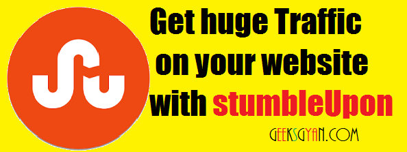 5 Effective Ways To Get Huge Traffic With Stumbleupon