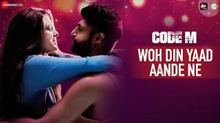 Woh Din Aande Ne Lyrics - Code M