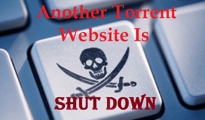 Another Torrent Website Is Shut Down