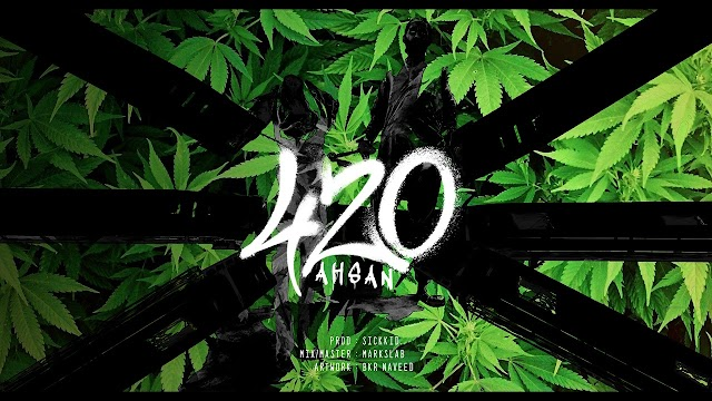 420 Song Lyrics - AHSAN | Prod. SickKid | Pakistani Drill