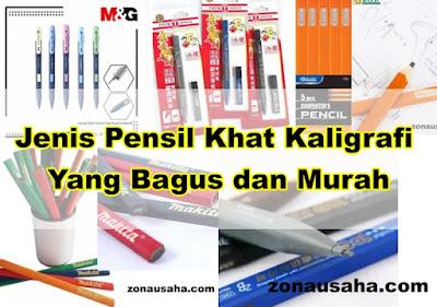 5 Jenis Pensil Khat Kaligrafi Yang Bagus dan Murah