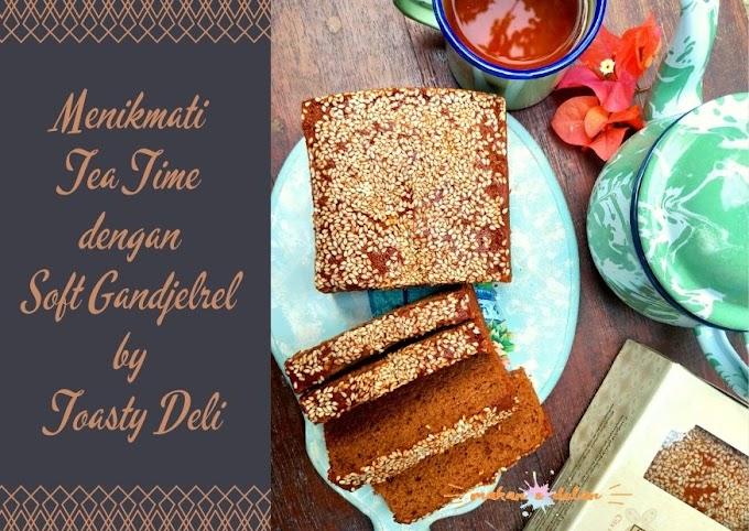 Nikmatnya Soft Gandjelrel dari Toasty Deli untuk Menemani Saat Minum Teh
