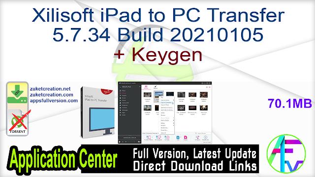 Xilisoft iPad to PC Transfer 5.7.34 Build 20210105 + Keygen