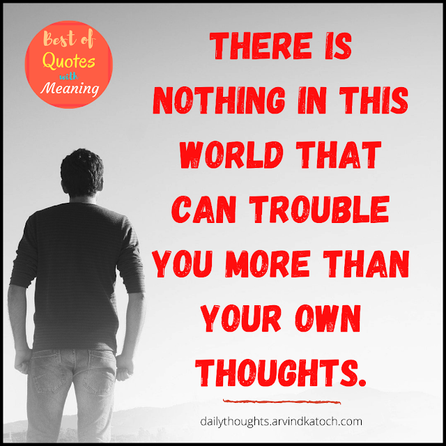 Trouble,thoughts,daily thought