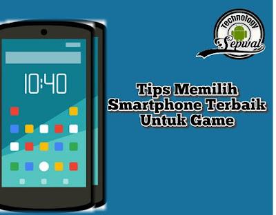 Tips Memilih Smartphone Terbaik untuk Game
