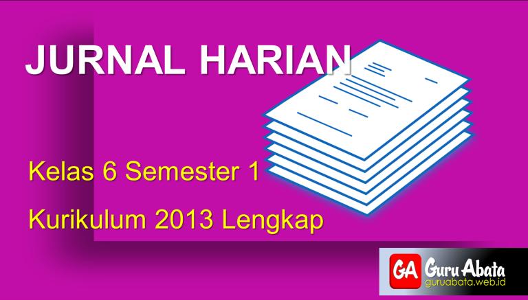 Download Jurnal Harian Kelas 6 Semester 1 Kurikulum 2013 Lengkap