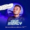 Music: YOUR MERCY - OJ SAMUEL
