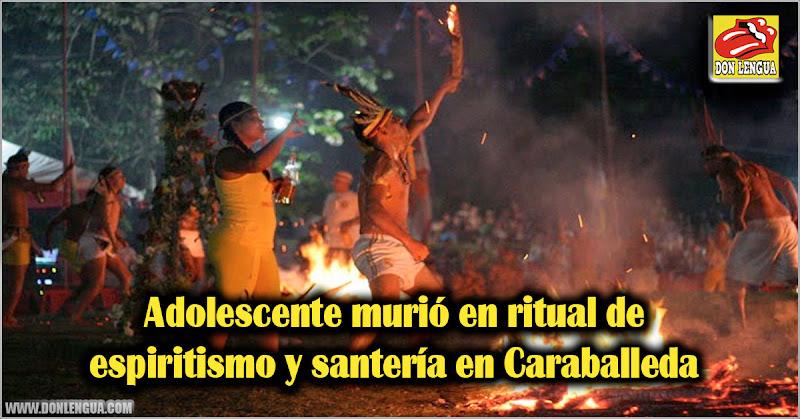Adolescente murió en ritual de espiritismo y santería en Caraballeda