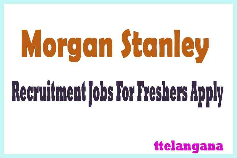 Morgan Stanley Recruitment Jobs For Freshers Apply