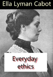 Everyday ethics (1906) by  Ella Lyman Cabot