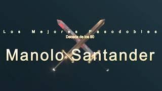 Los mejores pasodobles de Manolo Santander Cahué de la decada de los 90 (1996-1999)