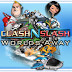 Clash N Slash Worlds Away Game