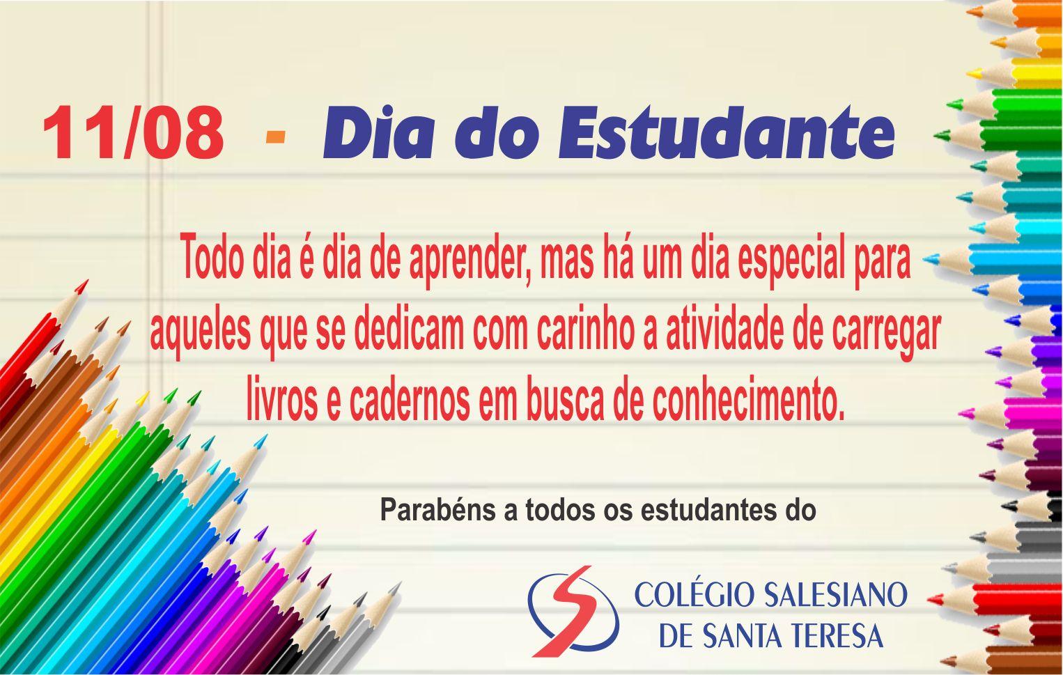 Colégio 11 De Agosto Dia Do Estudante: Colégio Salesiano De Santa Teresa: Parabéns, Estudantes