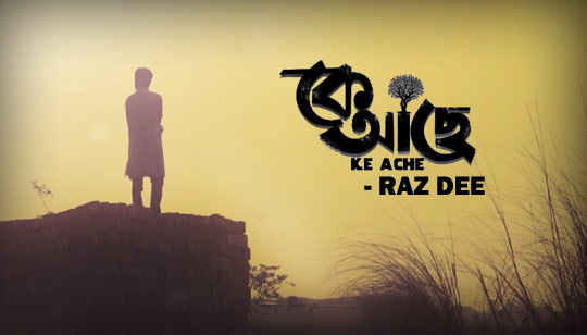 Ke Ache Lyrics by Raz Dee Featuring Prottoy Heron