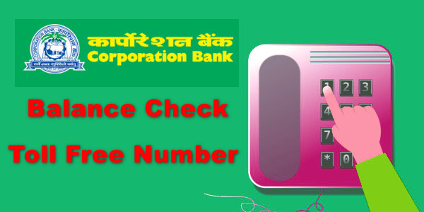 Corporation Bank Account Balance Check Kaise Kare {Balance Check MissedCall Number}