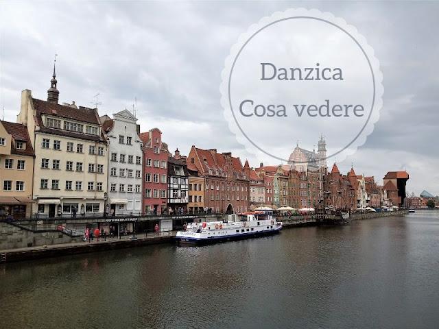 Cosa vedere a Danzica in un giorno: la zona lungo il fiume