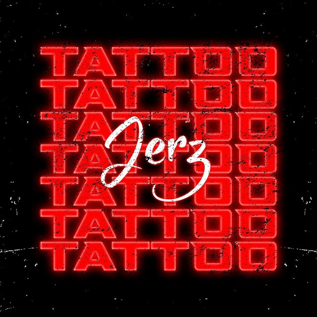 [Music] Jerz - Tattoo