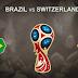 مشاهدة مباراة البرازيل و سويسرا - بث مباشر