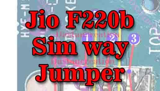 Jio F220b Sim Not Working, Sim Way Jumper