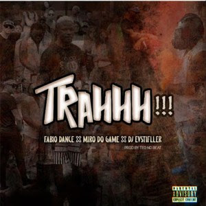 Fábio Dance, Miro Do Game & Dj EVStifller – Trahhh