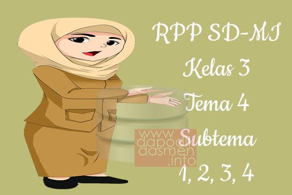 RPP Tematik SD/MI Kelas 3 Tema 4 Subtema 1 2 3 4 Semester 1, Download RPP Kelas 3 Tema 4 Subtema 1 2 3 4 Kurikulum 2013 SD/MI Revisi Terbaru, RPP Silabus Tematik Kelas 3