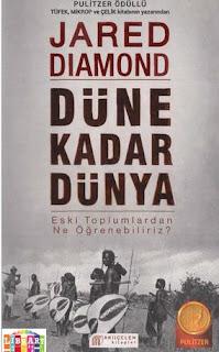 Jared Diamond - Düne Kadar Dünya: Eski Toplumlardan Ne Öğrenebiliriz