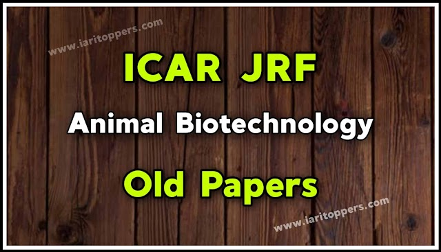 ICAR JRF Animal Biotechnology Old Papers PDF Download