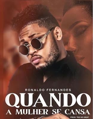 Ronaldo Fernandes – Quando a Mulher se Cansa